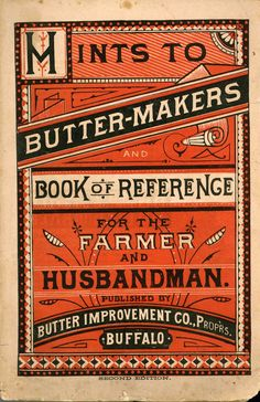 """Hints to Butter Makers"", published by the Butter Improvement Company of Buffalo, NY. 1879"