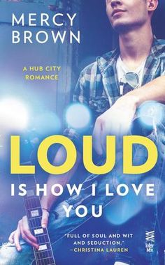 """Read """"Loud is How I Love You"""" by Mercy Brown available from Rakuten Kobo. One girl's heart gets rocked to the core in the first novel in this sexy New Adult series. Twenty-one-year-old front gir. Good Books, Books To Read, My Books, Reading Books, Mercy Brown, I Love You, My Love, Reading Challenge, First Novel"""