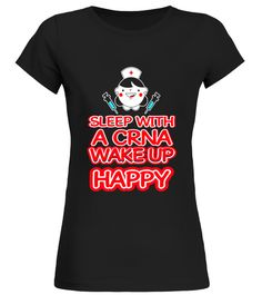 Funny Sleep With A CRNA Wake Up Happy T-shirt Nurses Saying back to school t-shirt,back to school movie t shirt,