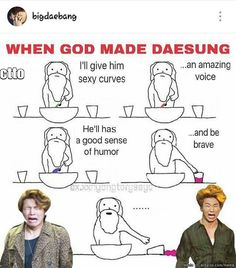 When God made Daesung