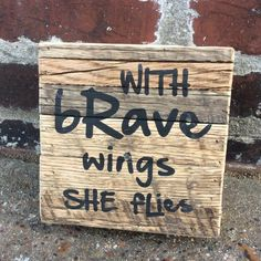 A reclaimed barn wood box sign with the inspirational saying, With Brave Wings She Flies. The sign is x It can be hung on a wall or placed on a shelf, mantle or desk. Box Signs, Reclaimed Barn Wood, Wood Boxes, Metal Signs, Country Girls, Mantle, Brave, Home Goods, Wings