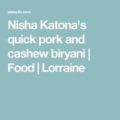 Nisha Katona's quick pork and cashew biryani | Food | Lorraine