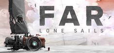 One more day until FAR: Lone Sails!!!!