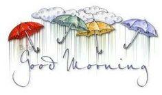 Rainy Day Good Morning Wish Card - KichuMichu. Good Morning Rainy Day, Good Morning Sunshine, Friday Morning, Good Morning Wishes, Rainy Days, Rainy Saturday, Rainy Day Quotes, Good Day Quotes, Its Friday Quotes