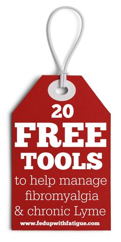 20 FREE tools to help manage fibromyalgia & chronic Lyme | Fed Up with Fatigue