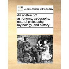 An abstract #astronomy #geography natural philosophy mythology #hist. 97811702589,  View more on the LINK: 	http://www.zeppy.io/product/gb/2/181821996039/