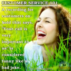 I doubt anyone has any stories about their customer service experiences