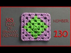 365 Days of Granny Squares Number 130 - YouTube