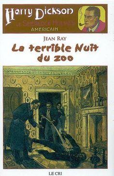 Livre: Harry Dickson T06 : La Terrible Nuit Du Zoo, roman, Jean Ray, Cri, 9782871064305 - Librairie internationale V.O.