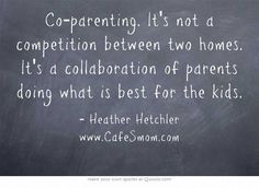 Co-parenting. It's not a competition between two homes. It's a collaboartion of parents doing what is best for the kids. Parental Alienation Tips.