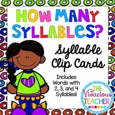 These colorful syllable identification cards are a great alternative to worksheets! Students read each word and/or look at the corresponding picture and decide if the word has 2 syllables, 3 syllables, or 4 syllables. Students can use clothespins, clips, bingo chips, or a dry erase marker to identify the correct number of syllables. Grades K-1 ~ http://www.TheVivaciousTeacher.com
