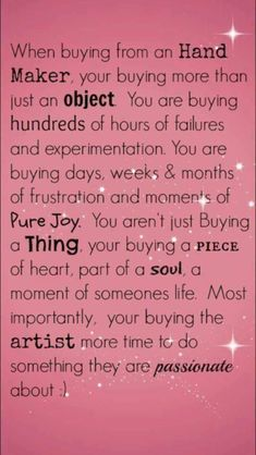 When buying from a hand maker .... Everything in in this is sooo good!! Handmade quote