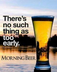 Morning beer.