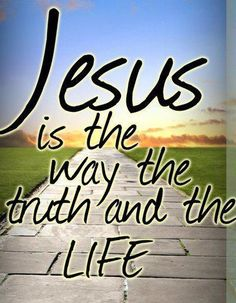 Jesus is the way, the truth and the Life. Jesus Quotes, Bible Quotes, Soli Deo Gloria, Favorite Bible Verses, Jesus Is Lord, God Loves Me, Son Of God, Bible Scriptures, Jesus Bible