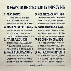8 ways to constantly improving. Personal growth tips. Self improvement. Self improvement ideas. Self improvement tips. The Words, Self Development, Personal Development, Leadership Development, Professional Development, Startup, Robert Kiyosaki, Self Improvement Tips, Best Self