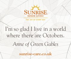 I'm so glad I live in a world where there are Octobers. Anne of Green Gables. Best Inspirational Quotes, New Quotes, Sunrise Quotes, Anne Of Green Gables, Senior Living, Knowing You, Joy, Autumn, Live