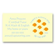 Unique Elementary Tutor Business Card.  When it comes to teaching, are you a cut above the rest?  Does your attitude inspire students to strive to do a little better than they thought they could do? This might be your business card, especially if you plan to tutor or teach summer school during the summer months. Does the little fish on this card template remind you of anyone? Hand out to parents at PTA or to principals in your school district. #elementarytutor