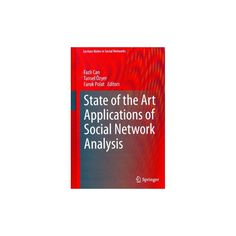 State of the Art Applications of Social Network Analysis (Hardcover)