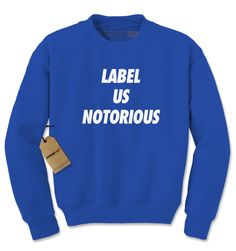 Label Us Notorious Adult Crewneck Sweatshirt