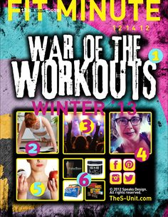 The S-Unit FIT MINUTE,   WAR of the WORKOUTS: Winter '13  12/14/12