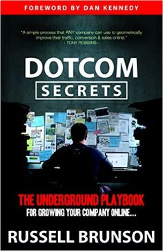 DotCom Secrets: The Underground Playbook for Growing Your Company Online, Russell Brunson, Dan Kennedy - Amazon.com
