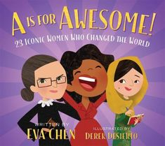 Cover image for A is for awesome : 23 iconic women who changed the world Teen Vogue, New York Times, Kindle, Illustrator, Eva Chen, Feminist Books, Amelia Earhart, Chinese American, Dream Book