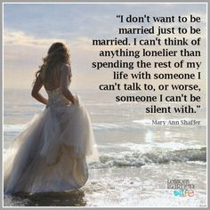 Lessons Learned in Life   Just to be married.