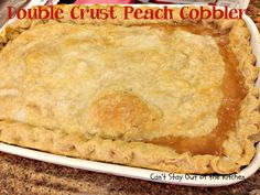 - Double Crust Peach Cobbler Double Crust Peach Cobbler – Can't Stay Out Of The Kitchen Peach Cobbler Crust, Can Peach Cobbler, Good Peach Cobbler Recipe, Homemade Peach Cobbler, Southern Peach Cobbler, Fruit Cobbler, Canned Peach Cobbler Recipe With Pie Crust, Old Fashioned Peach Cobbler, Cobbler Dough Recipe