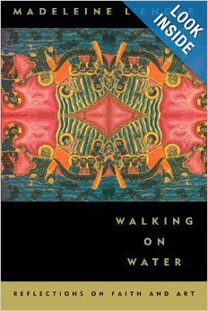 Walking on Water: Reflections on Faith and Art by Madeleine L'Engle, In this classic series of essays of faith and art, Madeleine L'Engle explains that writers don't write to get published. They write simply to write. Books To Read, My Books, Worship Leader, Types Of Books, Walk On Water, Water Reflections, Book Girl, Writing A Book, Writing Resources