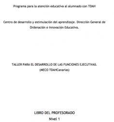 He encontrado un fantástico cuaderno para llevar a cabo un taller para el desarrollo de las funciones ejecutivas en alumnos con TDAH.  HAZ CLIC