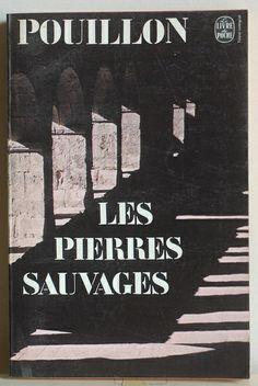 Les pierres sauvages, Pouillon, Le livre de poche, Paris, 1973,  couverture: atelier Pierre faucheux/ Atlas Photo. Typography, Lettering, Book 1, Book Covers, Brick, Paris, Board, Movie Posters, Culture