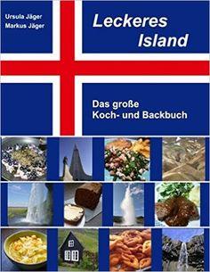 Leckeres Island: Das große Koch- und Backbuch: Amazon.de: Ursula Jäger, Markus Jäger: Bücher Ursula, Island, Football Snacks, Good Food, Bakken, Football Soccer, Islands