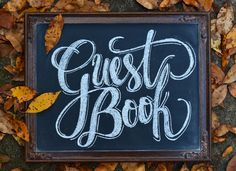 Guest Book chalkboard sign, wedding sign, chalk art, wedding chalkboards, chalkboard inspiration, handmade signs by  Caroline's Lettering Co. carolinesletteringco@gmail.com October 2016