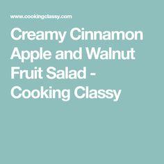 Creamy Cinnamon Apple and Walnut Fruit Salad - Cooking Classy