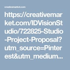 https://creativemarket.com/IDVisionStudio/722825-Studio-Project-Proposal?utm_source=Pinterest&utm_medium=CM Social Share&utm_campaign=Product Social Share&utm_content=Studio Project Proposal ~ Brochure Templates on Creative Market
