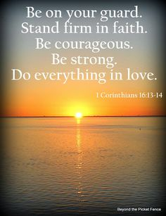 1 Corinthians 16:13-14