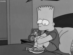 Black and White alone bart simpson sadness Sadness depressive black and white depress depression I & # m alone depressive I& alone - - The Simpsons, Simpsons Quotes, Cartoon Quotes, Simpson Wallpaper Iphone, Cartoon Wallpaper Iphone, Mood Wallpaper, Simpson Tumblr, Heartbreak Wallpaper, Simpsons Drawings