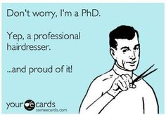 Why yes, I am a phd too!