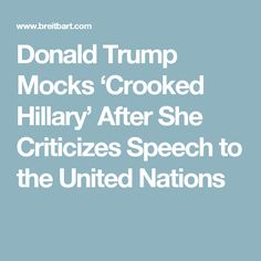 Donald Trump Mocks 'Crooked Hillary' After She Criticizes Speech to the United Nations