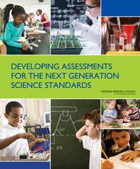 Developing Assessments for the Next Generation Science Standards | The National Academies Press