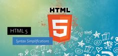 HTML 5: Syntax simplifications | Independent Software