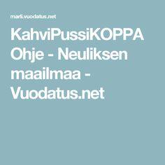 KahviPussiKOPPAOhje - Neuliksen maailmaa - Vuodatus.net