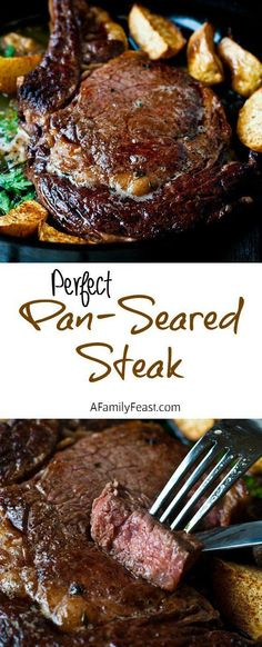 Perfect Pan Seared Steak - A Family Feast Note: Add extra butter to pan w/ oil at beginning. Can sub Lowry's Seasoning Salt and Lowry's Garlic Salt on steak and in melted butter. Add drippings to mashed potatoes!