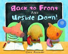 Back to Front and Upside Down! by Claire Alexander