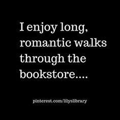 And i don't even like romance novels. The old timey smell of books gets me feeling romantic. I enjoy long romantic walks through the bookstore. I Love Books, Good Books, Books To Read, My Books, Book Memes, Book Quotes, Library Quotes, Quotes Quotes, Book Of Life