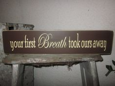 Your first Breath took ours away  Wooden Sign for Nursery por primd