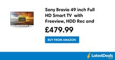 Sony Bravia 49 inch Full HD Smart TV  with Freeview, HDD Rec and USB Playback, £479.99 at Amazon