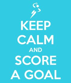 'KEEP CALM AND SCORE A GOAL' Poster