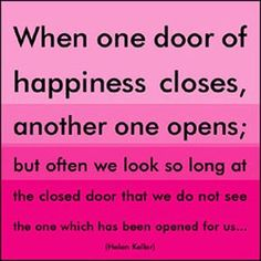 """""""When one door of happiness closes, another one opens; but often we look so long at the closed door that we do not see the one which has been opened for us..."""" -Helen Keller Extra postage required. Me"""