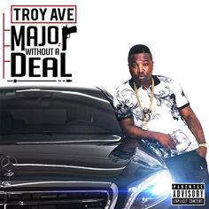 Troy Ave - Major Without A Deal (2015) [Deluxe] [Original Album]